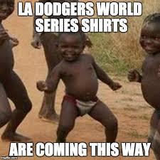 La Dodgers Memes - third world success kid meme imgflip