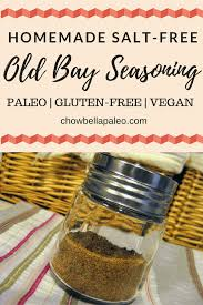 homemade salt free old bay style seasoning chow bella paleo