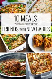 New Idea For Dinner 10 Meals You Should Make For Your Friends With New Babies Pinch