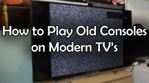 how to play old consoles on modern tv u0027s youtube
