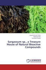 publish house sargassum sp a treasure house of natural bioactive compounds