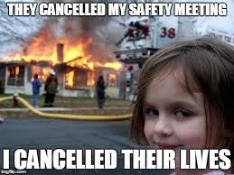 Work Meeting Meme - the company i work for takes the safety of it s employees almost