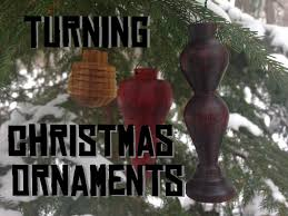 turning christmas ornaments on the lathe youtube