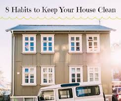 how to keep your house clean 8 habits to keep your house clean hometalk