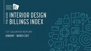 ASID Interior Design Billings Index 2017 First Quarter Report