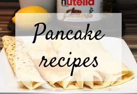 Pancake Day Recipes 2017 How My Favourite Pancake Recipes Golly Miss