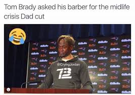 Brady Crying Meme - 10 best memes of tom brady getting an ugly haircut sportige