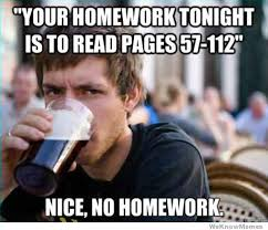 Homework Meme - lazy college senior nice no homework weknowmemes