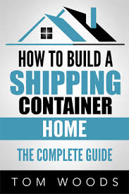 Shipping Container Home Design Kit Download How To Build A Shipping Container Home The Complete Guide Ebook