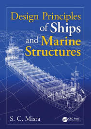 marine engineering books design principles of ships and marine structures crc press book
