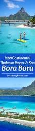 Bora Bora On Map Of The World by Best 20 Bora Bora Honeymoon Resorts Ideas On Pinterest Bora