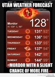 Utah Memes - utah weather forecast mordor with a slight chance of more fire
