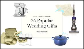 wedding registries most popular wedding registries popular wedding registry items for