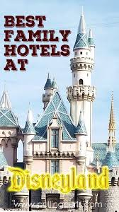 disneyland family packages finding your hotel at disneyland