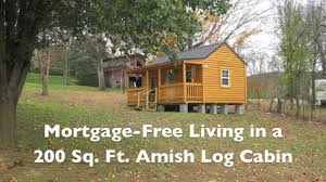 Plans For Cabins mortgage free living in a 200 sf amish log cabin youtube