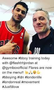Bboy Meme - mm awesome bboy training today with at flares are now on the menu