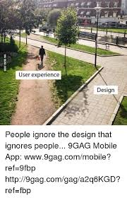 Meme Design App - user experience design people ignore the design that ignores people