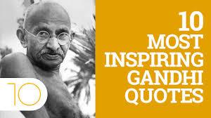 quote gandhi change world top 10 inspiring gandhi quotes youtube