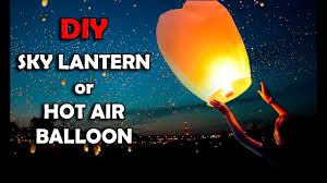How To Make Paper Air Balloon Lantern - how to make sky lantern or air balloon diy sky lantern