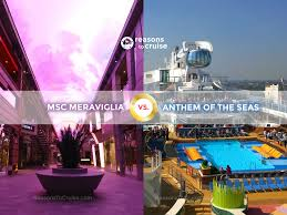 meraviglia vs anthem of the seas which is best reasons to cruise