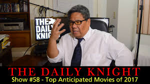 the daily knight the most anticipated movies of 2017