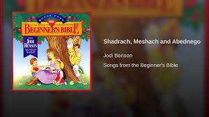 shadrach meshach and abednego youtube