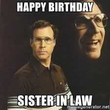 Funny Birthday Meme For Sister - happy birthday meme sister in law feeling like party