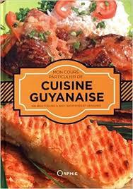 cuisine guyanaise amazon fr mon cours particulier de cuisine guyanaise gilles