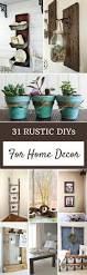 Pinterest Country Decor Diy by Best 25 Rustic Decorating Ideas Ideas On Pinterest Rustic
