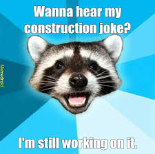 Meme Joke - construction joke meme by dakotaman2734 memedroid