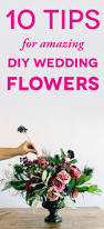 How To Become A Wedding Planner For Free Diy Wedding Flowers 10 Simple Tips That Will Save You A Meltdown