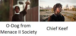 Chief Keef Memes - o dog menace ii society and chief keef look like twins imgur