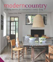home design books lunch u0026 latte new book modern country by caroline clifton mogg