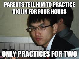 Violin Meme - parents tell him to practice violin for four hours only practices