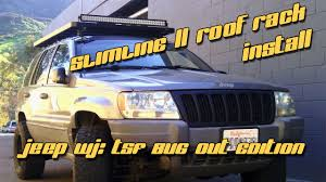 jeep wj roof lights 1999 jeep wj front runner slimline ii roof rack install youtube