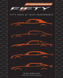 camaro the years camaro fifty years of chevy performance book chevymall