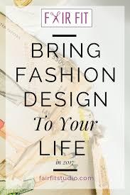 bring fashion design to your life in 2017 u2014 fair fit studio