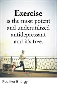 Antidepressant Meme - exercise is the most potent and underutilized antidepressant and