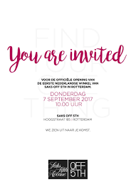 saks fifth avenue off 5th europe gmbh linkedin we are looking forward to welcome you at our first store opening in the netherlands we invite you to join us thursday september 7th at 10 am