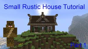 minecraft 13x7 small rustic house tutorial part 1 youtube