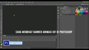 cara membuat gambar bergerak gif dengan photoshop cara membuat banner animasi gif di photoshop youtube