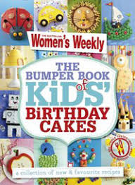 bumper book of kids birthday cakes australian womens weekly new