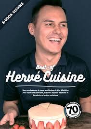 hervé cuisine ebook hervé cuisine 10 ans de recettes géniales sur le web