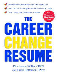 Career Changer Resume The Career Change Resume By Kim Isaacs