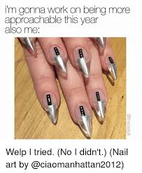 Nail Art Meme - i m gonna work on being more approachable this year also me welp i