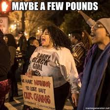 Fat Black Girl Meme - maybe a few pounds angry fat black girl meme generator