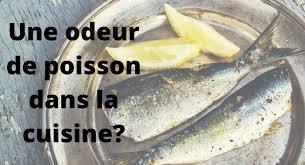 odeur de poisson chasser cette mauvaise odeur