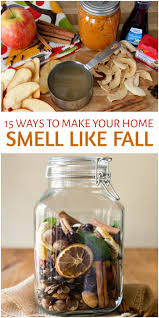 fall scents 15 diy fall scents to make your home smell like autumn jpg
