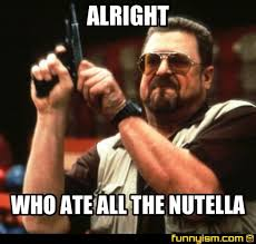 Nutella Meme - alright who ate all the nutella meme factory funnyism funny
