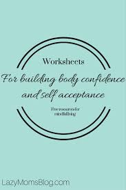 free worksheets for building body confidence and self acceptance